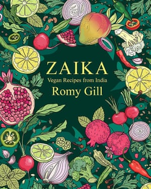 Zaika: Recetas veganas de la India por Romy Gill.