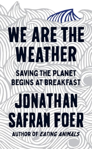 Somos el clima por Jonathan Safran Foer.